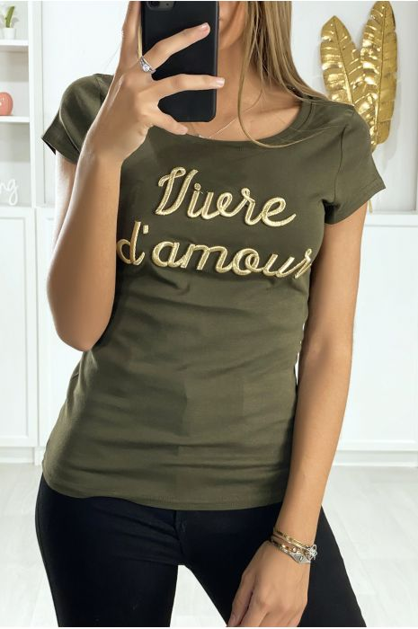 "T-shirt kaki "" vivre d'amour"""